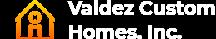 Valdez Custom Homes, Inc.